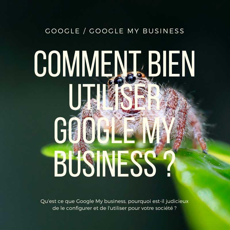 Comment bien utiliser Google My Business