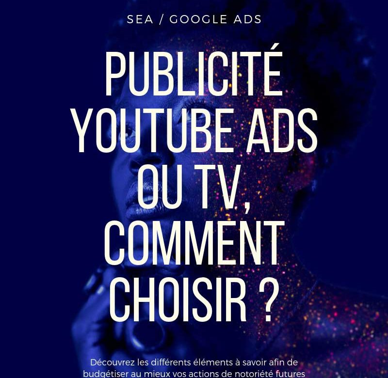 Publicité Youtube ou TV