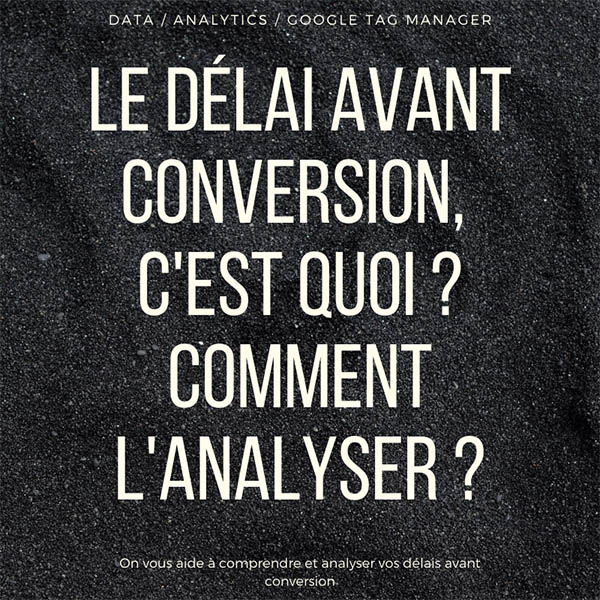 délais avant conversion